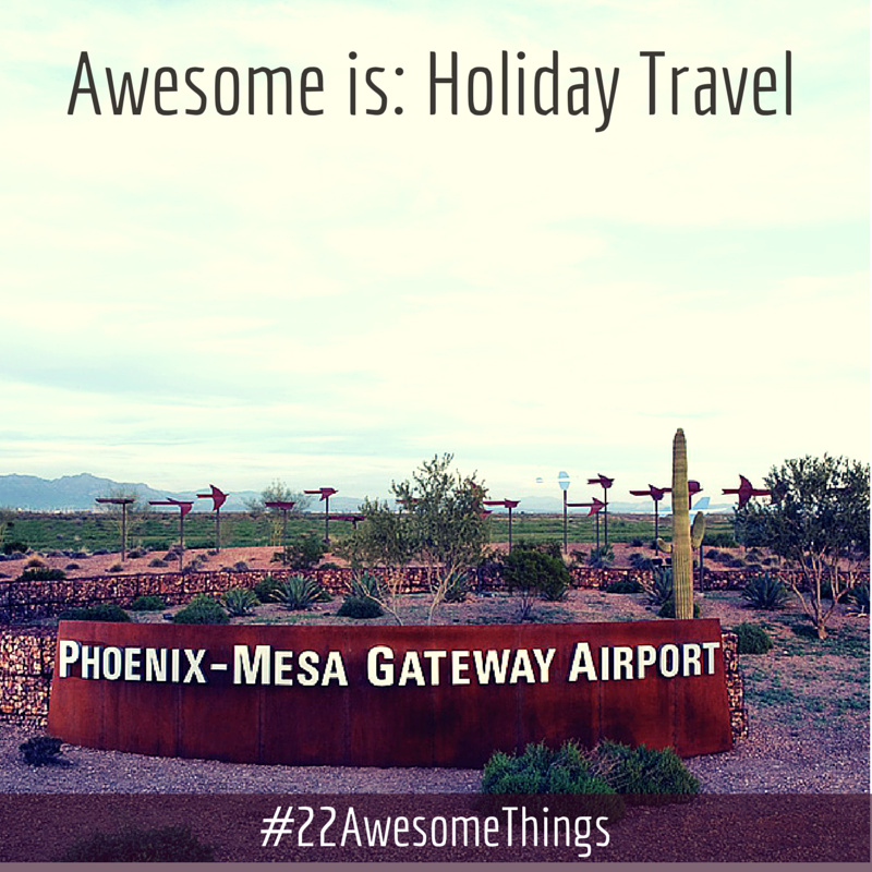 22 Awesome Things - Holiday Travel