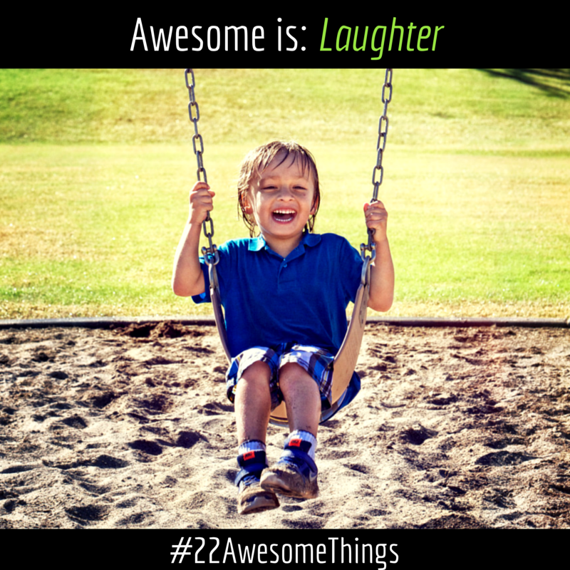 22 Awesome Things- Laughter