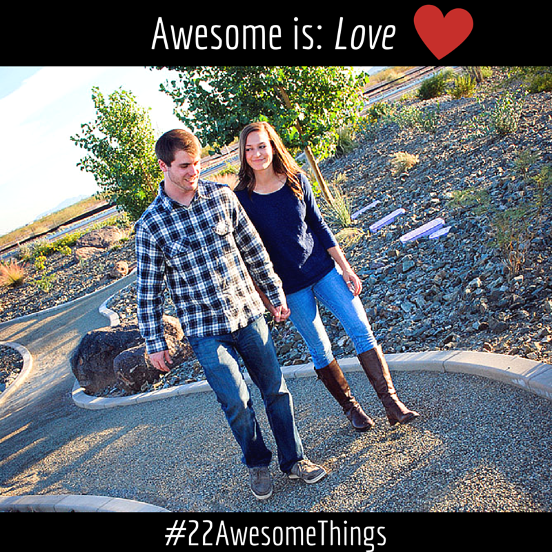 22 Awesome Things- Love
