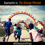 22 Awesome Things #14: The Orange Monster