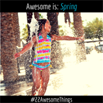 22 Awesome Things #18: Spring